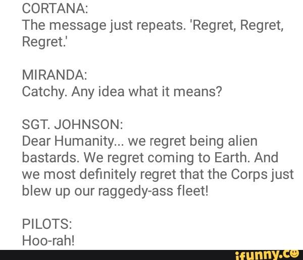 CORTANA: The message just repeats  'Regret, Regret, Regret